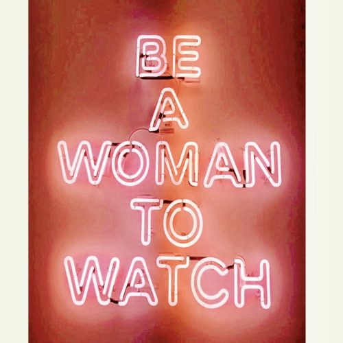Be A Woman To Watch